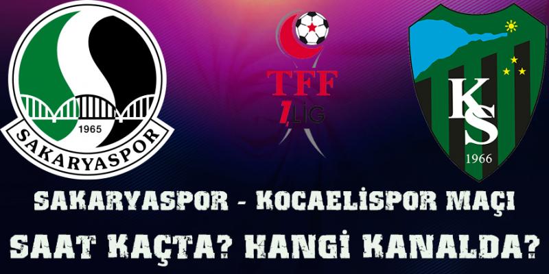 Sakaryaspor  - Kocaelispor maçı saat kaçta? Hangi kanalda?