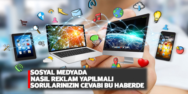 Sosyal Medya Reklamları Nasıl Yapılmalı